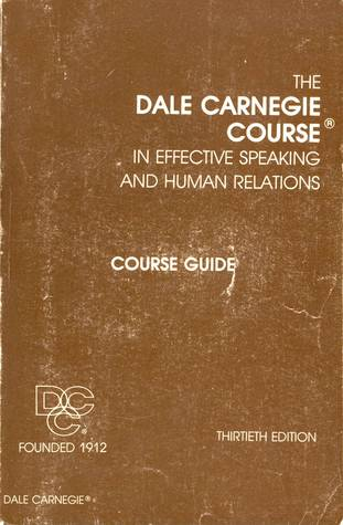 The Dale Carnegie Course in Effective Speaking and Human Relations: Course Guide
