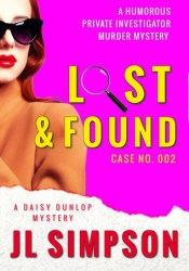 Lost &  Found  (Daisy Dunlop Mystery, #2) Book by J.L. Simpson