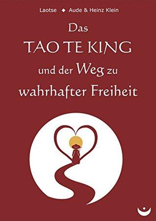 Das TAO TE KING und der Weg zu wahrhafter Freiheit
