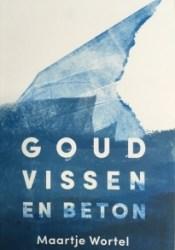 Goudvissen en beton Book by Maartje Wortel