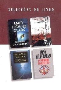 Selecções do Livro: Segunda Oportunidade / Uma Aliança Feita No Inferno / Uma Promessa Para Toda A Vida / O Homem Esqueleto