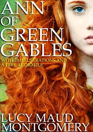 Anne of Green Gables: With 28 Illustrations and a Free Audio File.