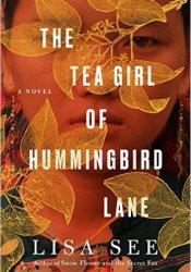 The Tea Girl of Hummingbird Lane Book by Lisa See