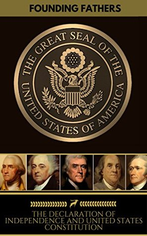 The Declaration of Independence, and United States Constiution