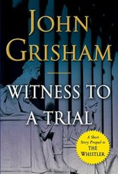 Witness to a Trial (The Whistler, #0.5) Book