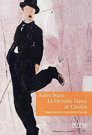 La dernière danse de Charlot (Denoël & d'ailleurs)