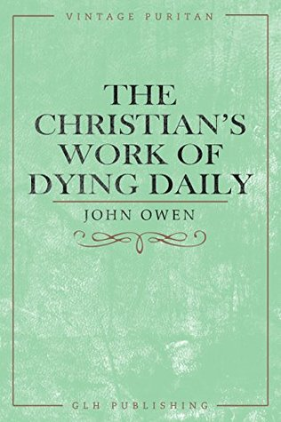 The Christian's Work of Dying Daily