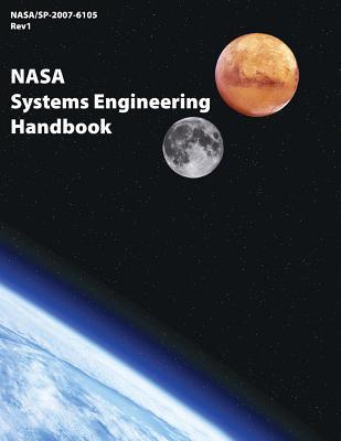 NASA Systems Engineering Handbook: NASA/SP-2007-6105 Rev1