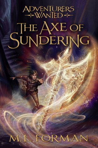 The Axe Of Sundering Adventurers Wanted 5 By M L Forman