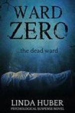 Ward Zero: The Dead Ward