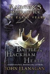 The Battle of Hackham Heath (Ranger's Apprentice: The Early Years #2) Book