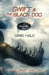 Swift and the Black Dog by Ginn Hale
