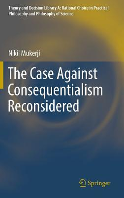 The Case Against Consequentialism Reconsidered