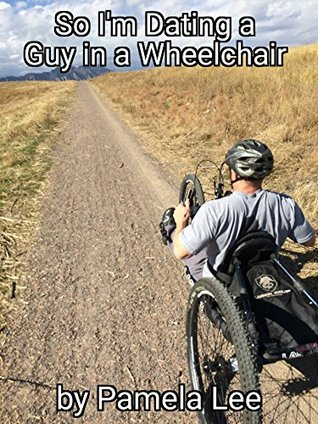 So I'm Dating a Guy in a Wheelchair