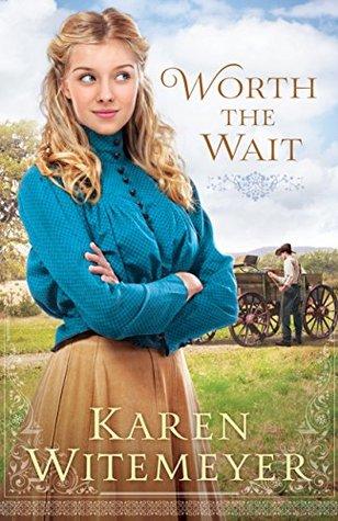 Worth the Wait by Karen Witemeyer