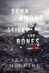 Down Among the Sticks and Bones (Wayward Children, #2) Book