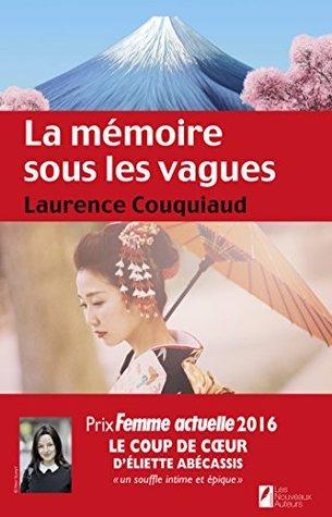 La mémoire sous les vagues. Coup de coeur Eliette Abécassis. Prix Femme Actuelle 2016