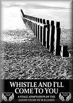 Whistle and I'll Come to You: A Stage Adaptation of the Ghost Story by M.R. James