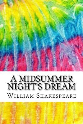 A Midsummer Night's Dream: Includes MLA Style Citations for Scholarly Secondary Sources, Peer-Reviewed Journal Articles and Critical Essays