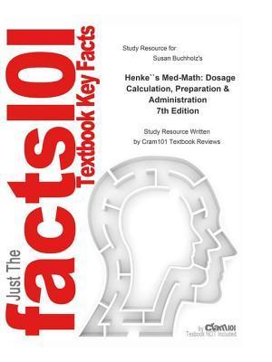 Henke's Med-Math, Dosage Calculation, Preparation and Administration