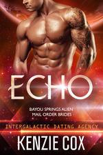 Echo (Bayou Springs Alien Mail Order Brides, #3; Intergalactic Dating Agency, #19)