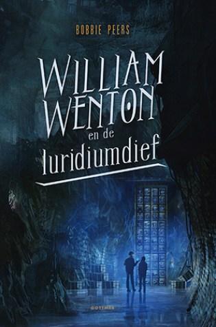 William Wenton en de luridiumdief (William Wenton #1) – Bobbie Peers