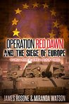 Operation Red Dawn and the Siege of Europe