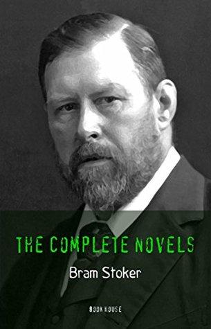 Bram Stoker: The Complete Novels
