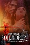 Die By the Drop (Shivers and Sins #1)