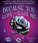 Because You Love to Hate Me: 13 Tales of Villainy