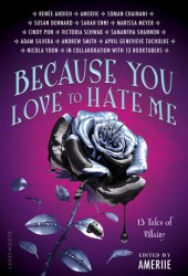 Because You Love to Hate Me: 13 Tales of Villainy Book