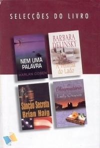 Selecções do Livro: Nem uma Palavra; A Vizinha do Lado; Sanção Secreta; O Observatório