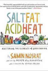 Salt, Fat, Acid, Heat: Mastering the Elements of Good Cooking Book