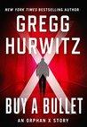 Buy a Bullet (Orphan X, #1.5)