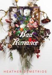 Bad Romance Book by Heather Demetrios