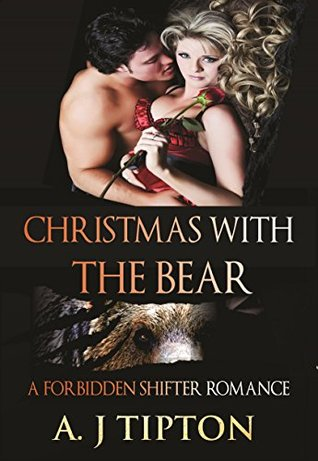 Christmas with the Bear: A Forbidden Shifter Romance (Bear Shifter Games Book 4)