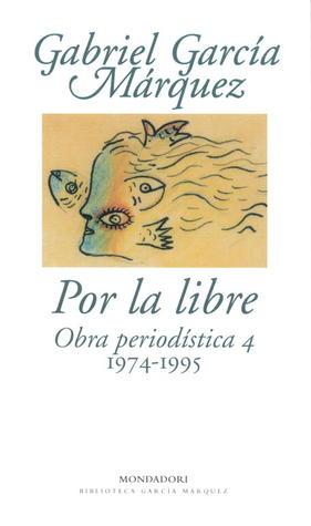 Por la libre (1974-1995). Obra periodistica vol.4