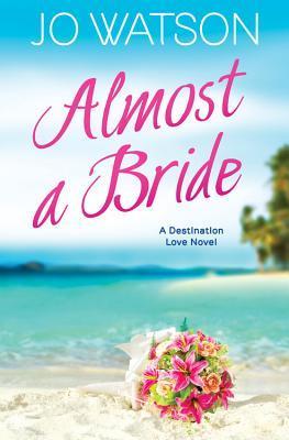Release Blitz {Spotlight+Excerpt}: Almost a Bride by Jo Watson