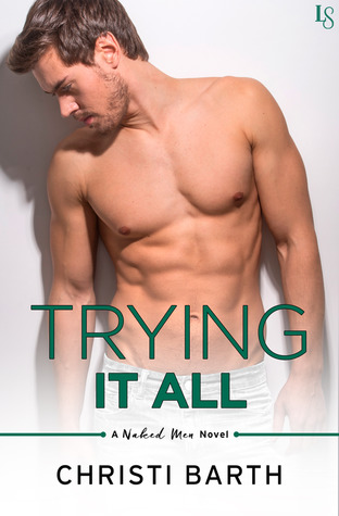 Trying It All (Naked Men, #4)