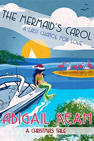 The Mermaid's Carol (Last Chance Romance, #5)
