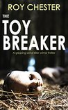 The Toy Breaker