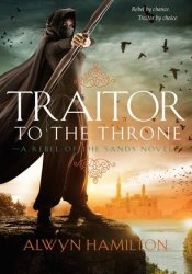 Traitor to the Throne (Rebel of the Sands, #2) Book by Alwyn Hamilton