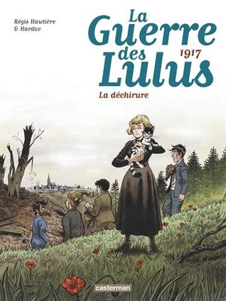 1917 : la déchirure (La guerre des Lulus, #4)