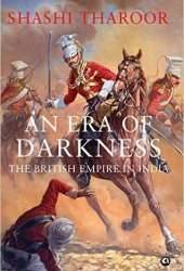 An Era of Darkness: The British Empire in India Book