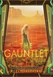 The Gauntlet (The Cage, #3) Book by Megan Shepherd