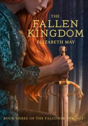 The Fallen Kingdom (The Falconer, #3) Book by Elizabeth May