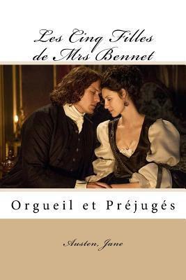 Les Cinq Filles de Mrs Bennet: Orgueil Et Prejuges