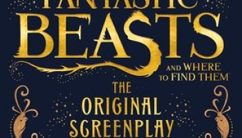 Fantastic Beasts and Where to Find Them: The Original Screenplay – J.K. Rowling