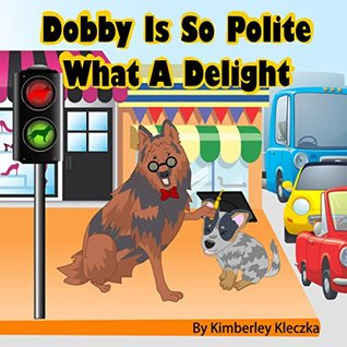 Dobby Is So Polite What A Delight (Friendship Series Book 2)