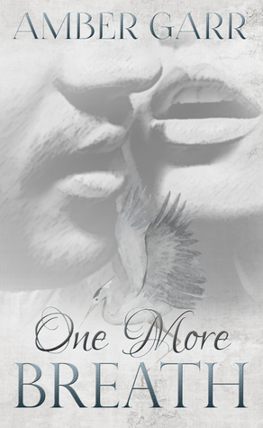BOOK BLITZ:  One More Breath by Amber Garr